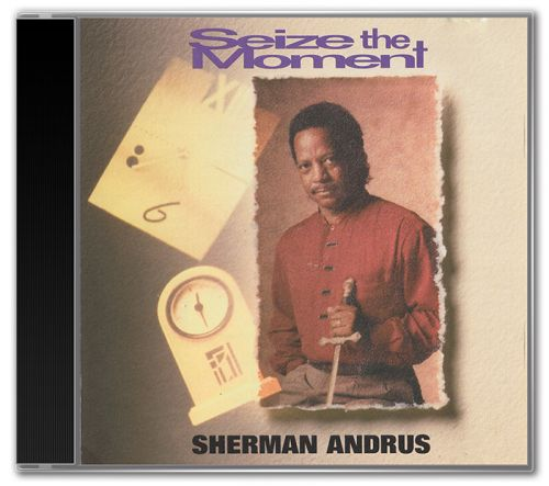 Sherman Andrus - Seize The Moment