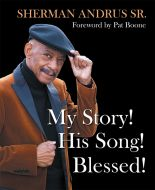 """Sherman Andrus - """"My Story! His Song! Blessed!"""" Book"""