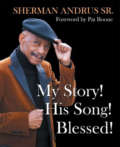 "Sherman Andrus - ""My Story! His Song! Blessed!"" Book"