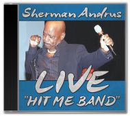 Sherman Andrus - LIVE Hit Me Band